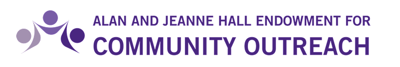 Alan E. and Jeanne N. Hall Endowment for Community Outreach