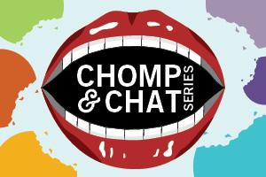 Chomp & Chat Series