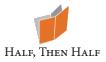 Half, Then Half